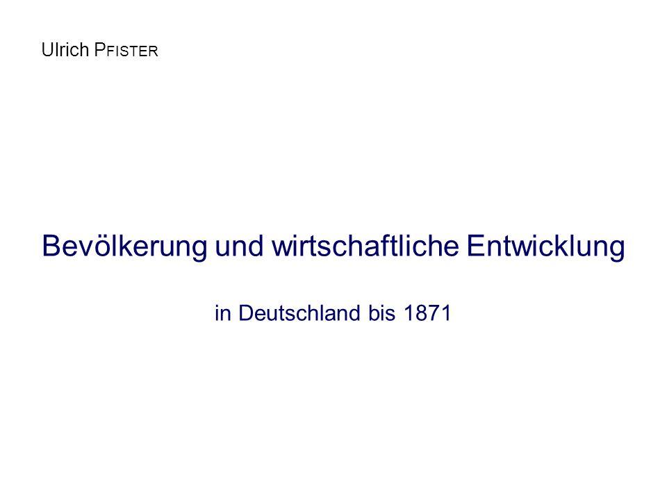 Bevölkerung und wirtschaftliche Entwicklung in Deutschland bis 1871 Ulrich P FISTER