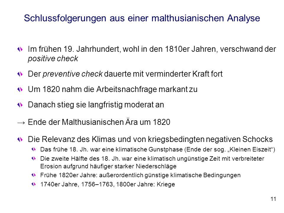 Schlussfolgerungen aus einer malthusianischen Analyse Im frühen 19. Jahrhundert, wohl in den 1810er Jahren, verschwand der positive check Der preventi