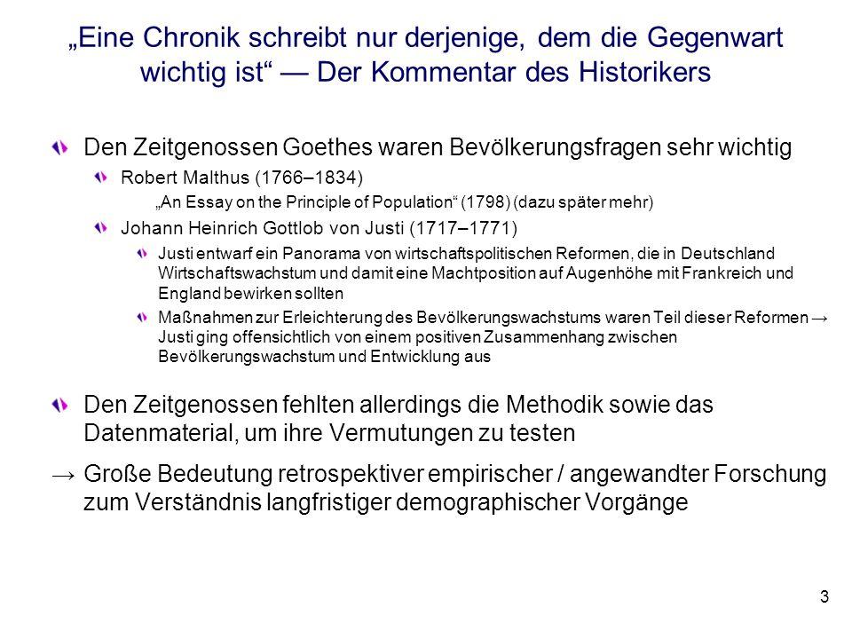 Eine Chronik schreibt nur derjenige, dem die Gegenwart wichtig ist Der Kommentar des Historikers Den Zeitgenossen Goethes waren Bevölkerungsfragen seh