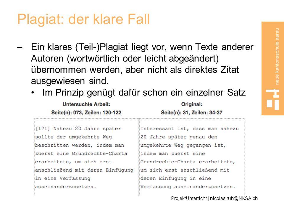 Plagiat: der klare Fall –Ein klares (Teil-)Plagiat liegt vor, wenn Texte anderer Autoren (wortwörtlich oder leicht abgeändert) übernommen werden, aber