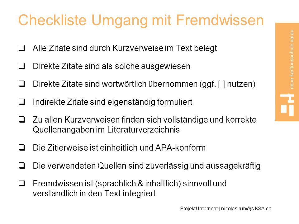 Checkliste Umgang mit Fremdwissen Alle Zitate sind durch Kurzverweise im Text belegt Direkte Zitate sind als solche ausgewiesen Direkte Zitate sind wo