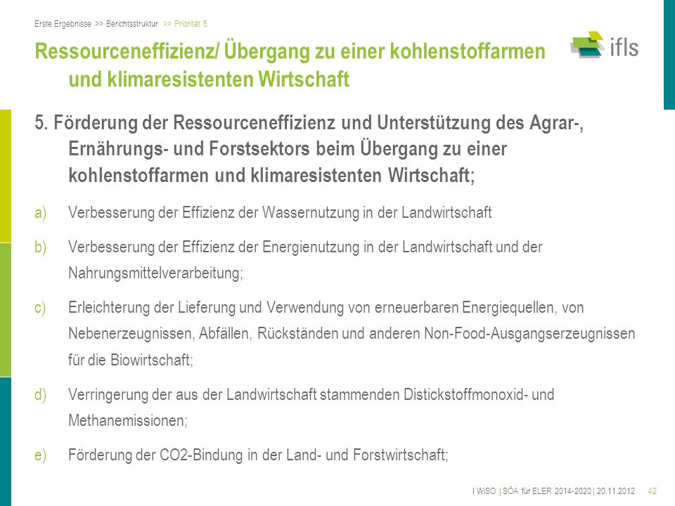 42 Ressourceneffizienz/ Übergang zu einer kohlenstoffarmen und klimaresistenten Wirtschaft 5. Förderung der Ressourceneffizienz und Unterstützung des