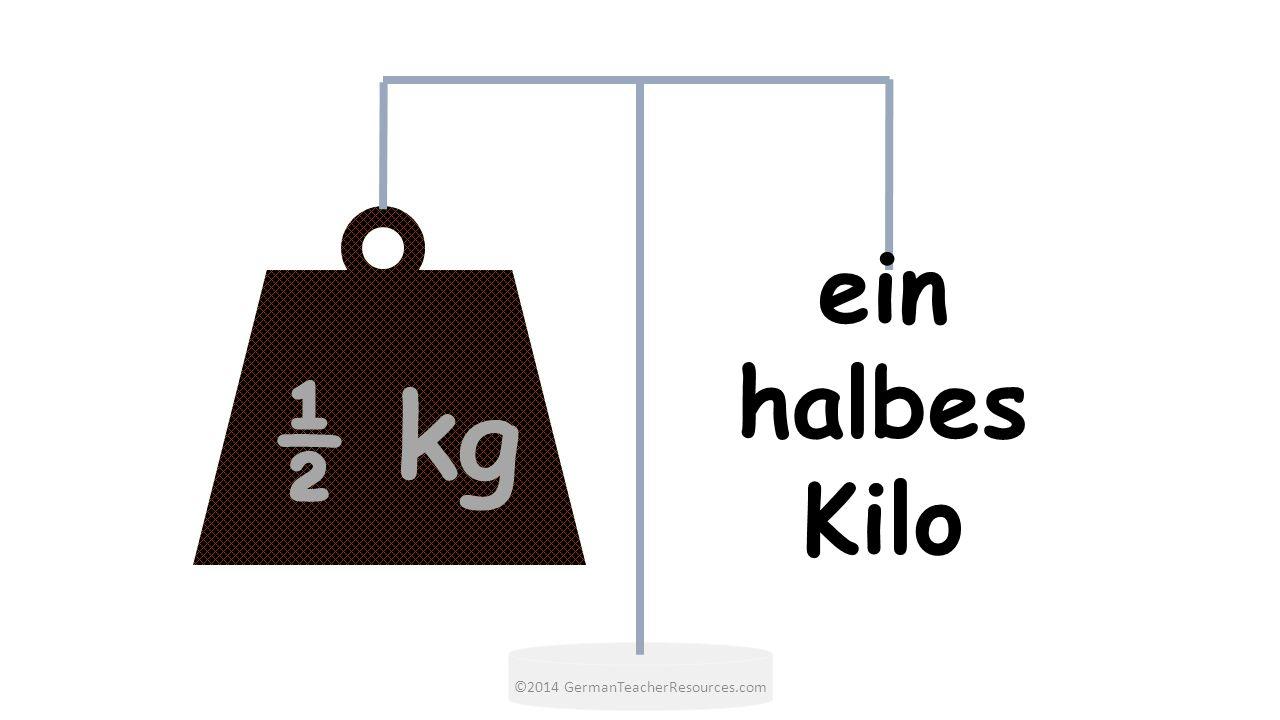 ½ kg ein halbes Kilo ©2014 GermanTeacherResources.com