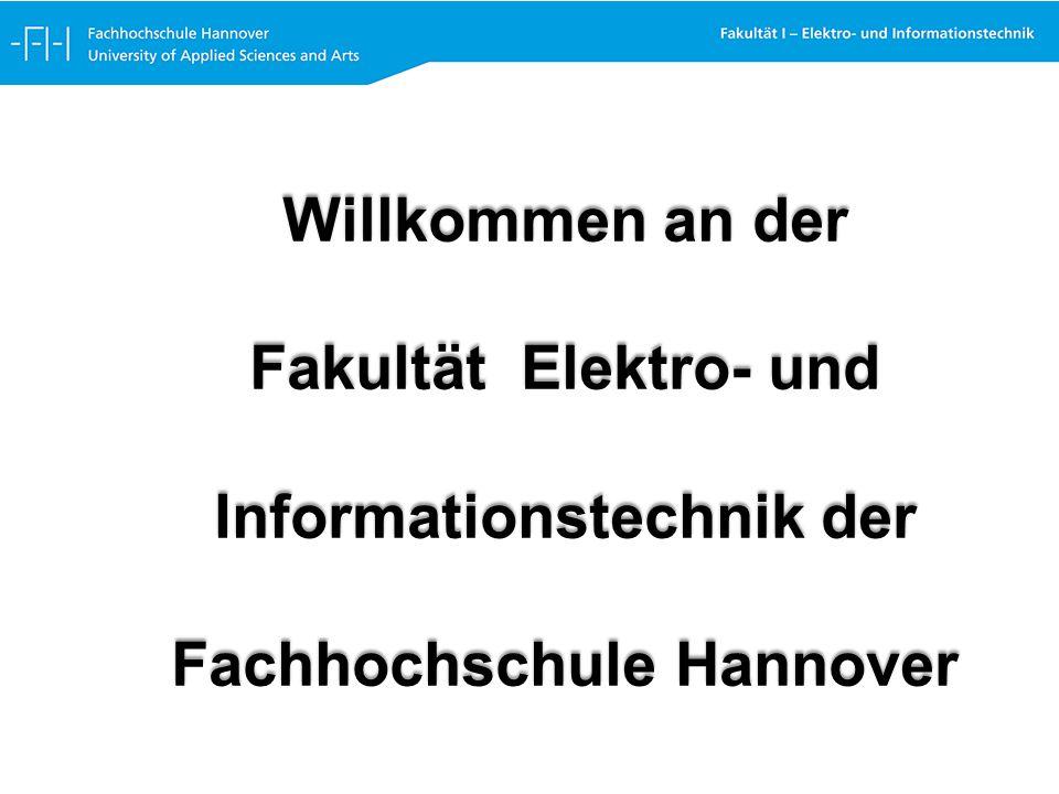 Willkommen an der Fakultät Elektro- und Informationstechnik der Fachhochschule Hannover
