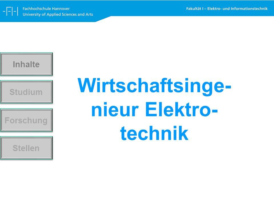 Wirtschaftsinge- nieur Elektro- technik Forschung Stellen Studium Inhalte