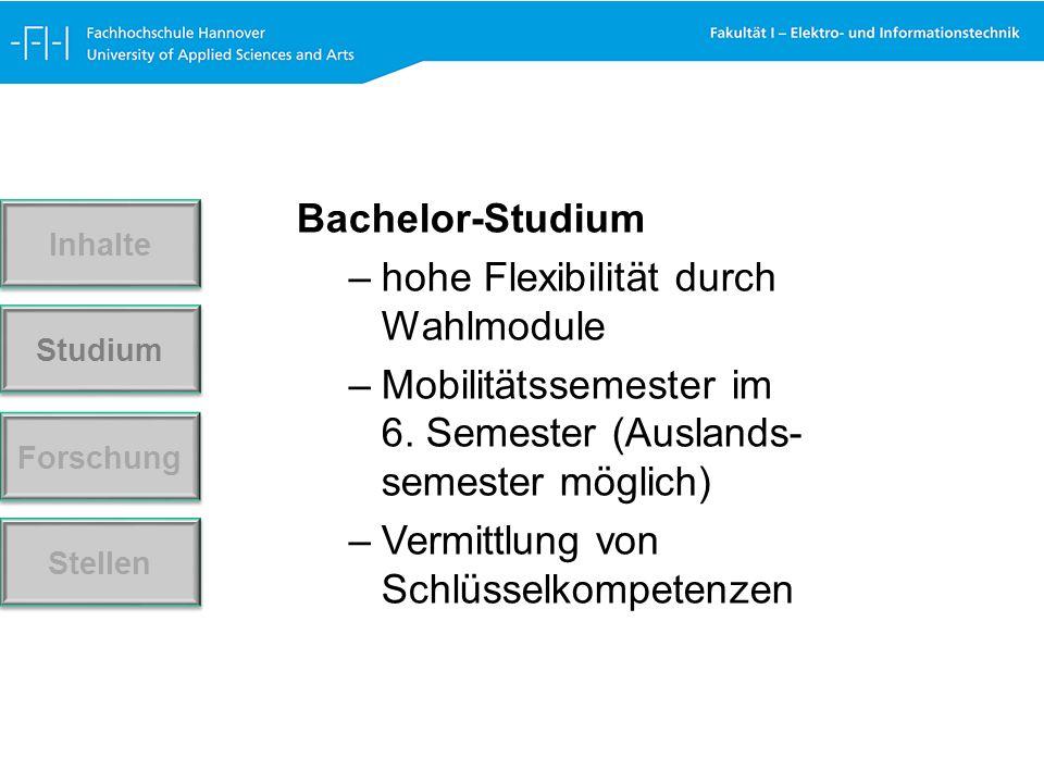 Bachelor-Studium –hohe Flexibilität durch Wahlmodule –Mobilitätssemester im 6.