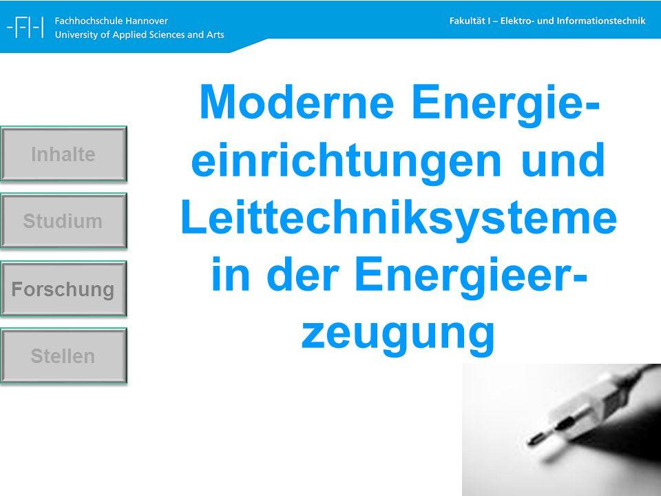 Forschung Stellen Studium Inhalte Moderne Energie- einrichtungen und Leittechniksysteme in der Energieer- zeugung