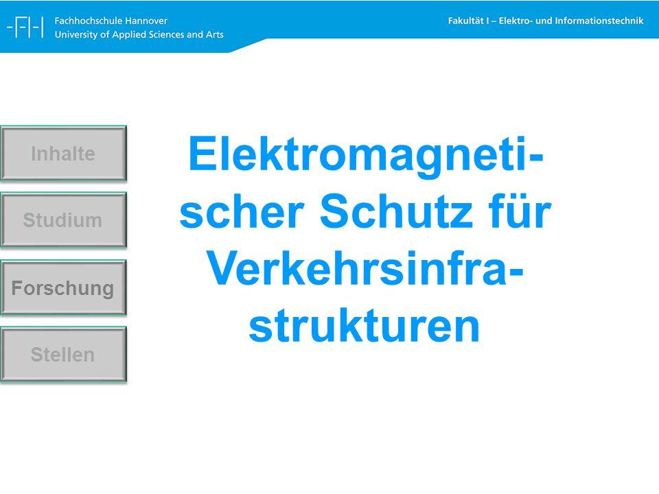 Elektromagneti- scher Schutz für Verkehrsinfra- strukturen Forschung Stellen Studium Inhalte
