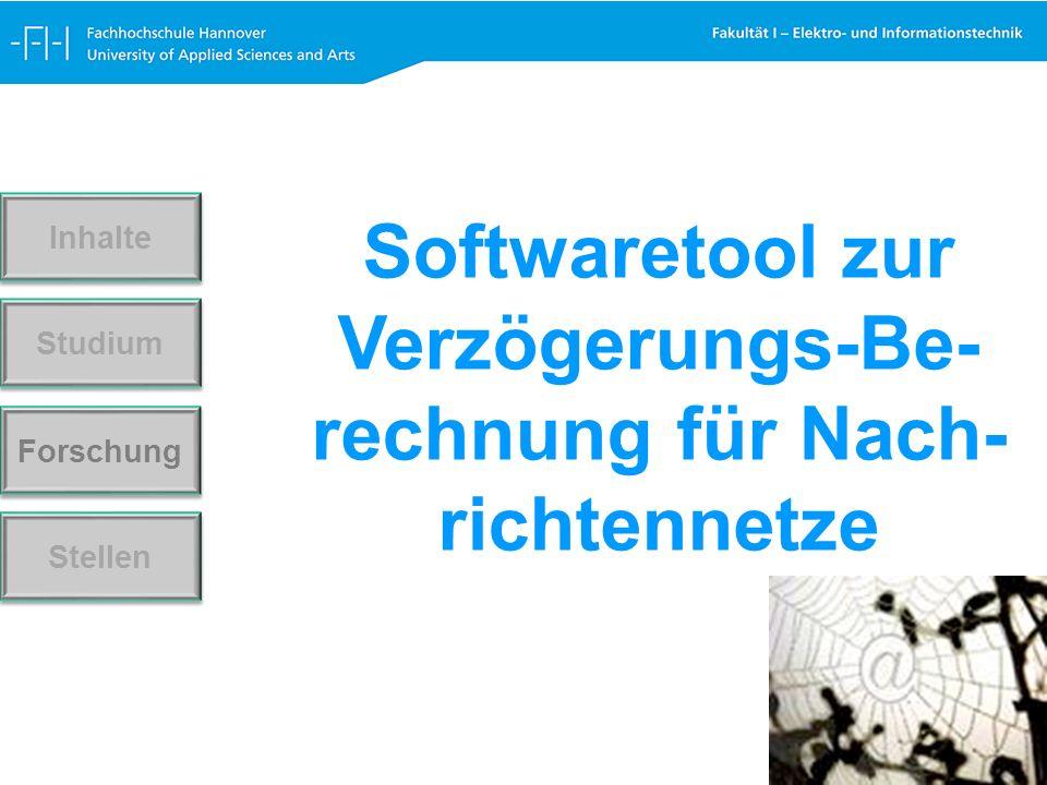 Forschung Stellen Studium Inhalte Softwaretool zur Verzögerungs-Be- rechnung für Nach- richtennetze