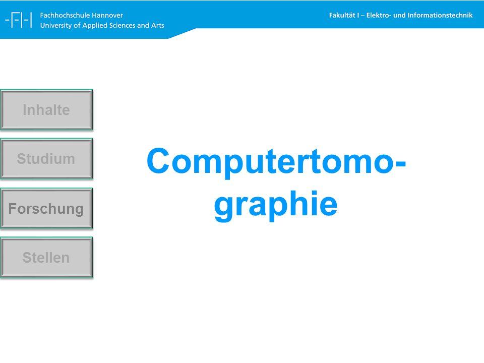 Computertomo- graphie Forschung Stellen Studium Inhalte