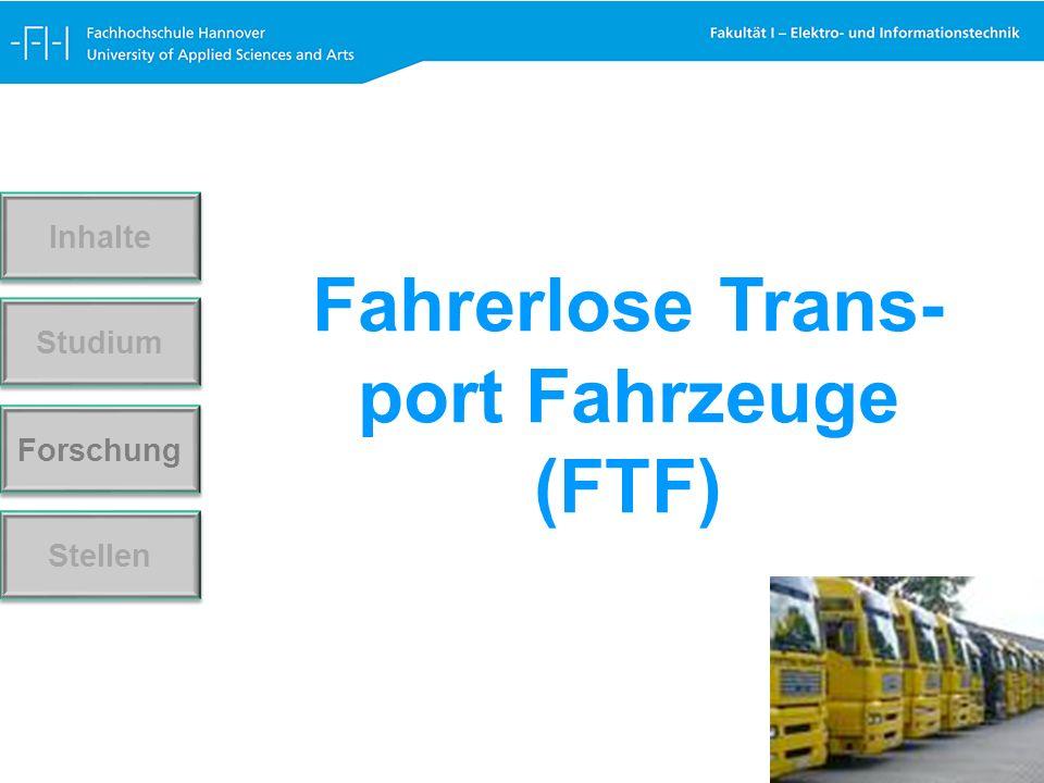 Forschung Stellen Studium Inhalte Fahrerlose Trans- port Fahrzeuge (FTF)