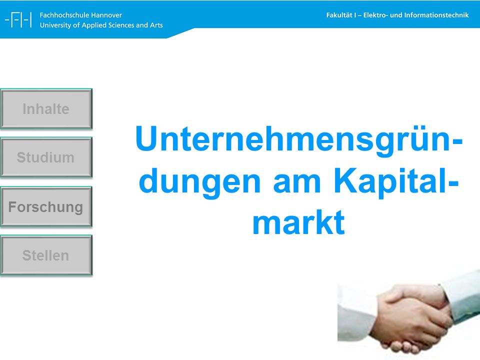 Forschung Stellen Studium Inhalte Unternehmensgrün- dungen am Kapital- markt
