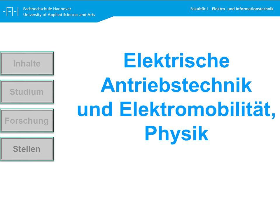 Elektrische Antriebstechnik und Elektromobilität, Physik Forschung Stellen Studium Inhalte