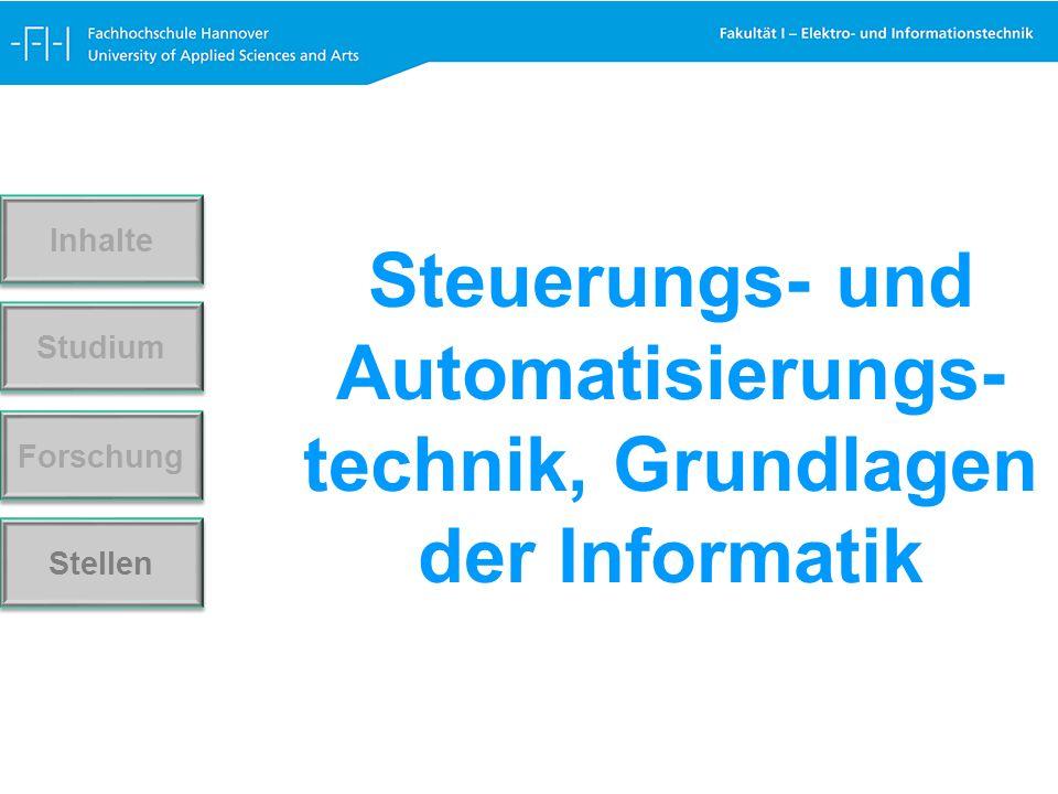 Steuerungs- und Automatisierungs- technik, Grundlagen der Informatik Forschung Stellen Studium Inhalte