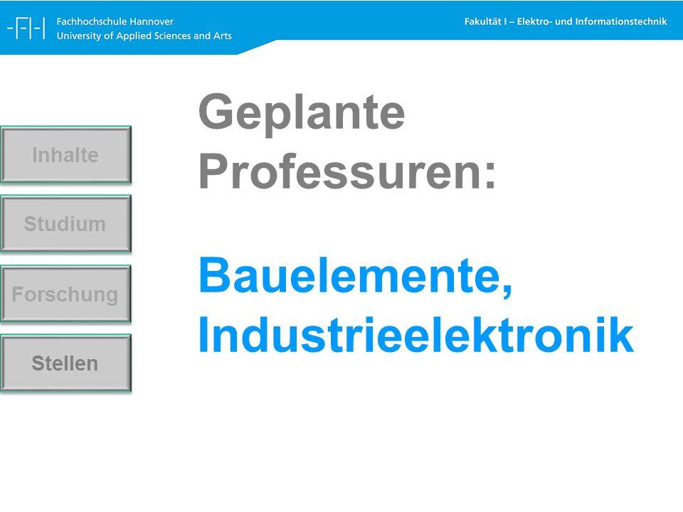 Bauelemente, Industrieelektronik Forschung Stellen Studium Inhalte Geplante Professuren: