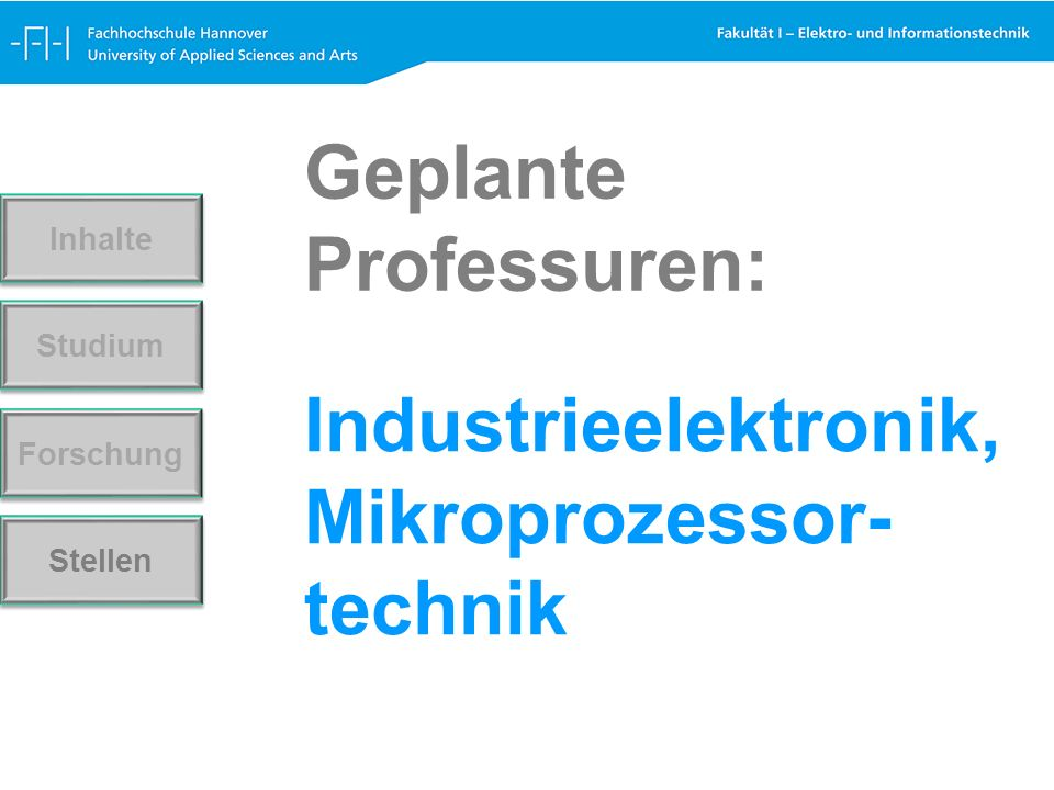 Industrieelektronik, Mikroprozessor- technik Forschung Stellen Studium Inhalte Geplante Professuren: