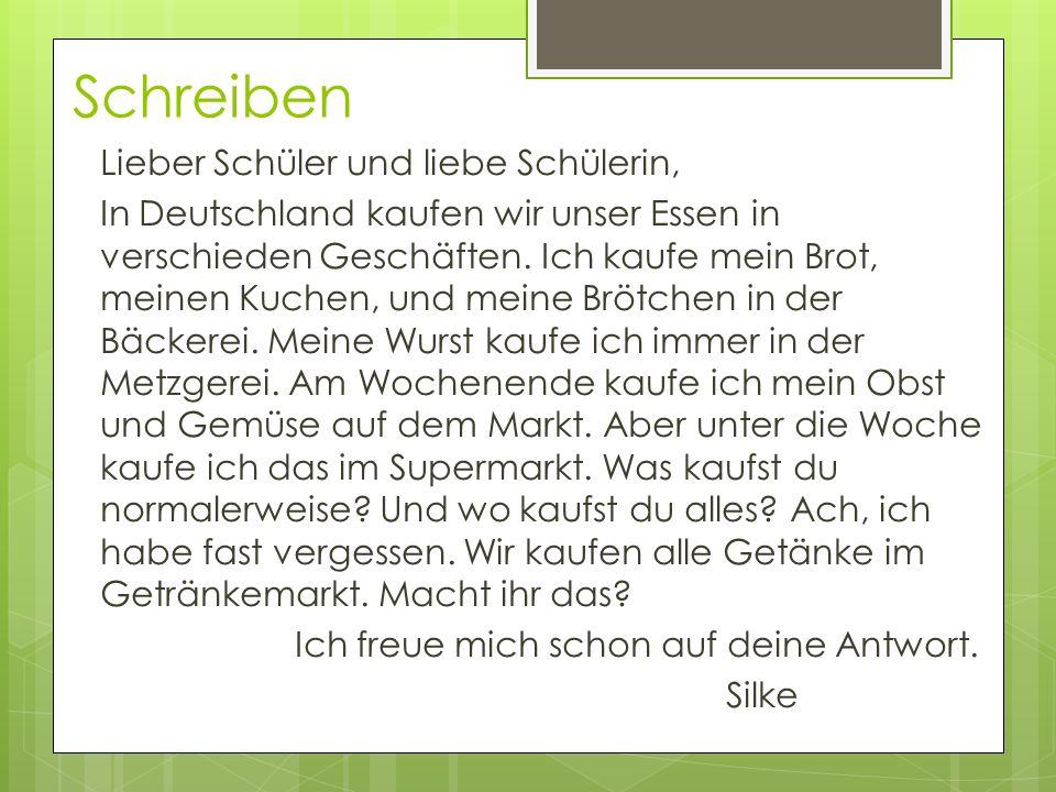 Schreiben Lieber Schüler und liebe Schülerin, In Deutschland kaufen wir unser Essen in verschieden Geschäften.