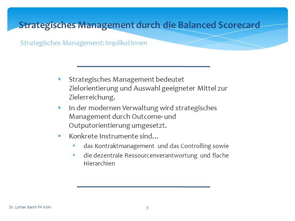 3 Strategisches Management durch die Balanced Scorecard Strategisches Management: Implikationen Strategisches Management bedeutet Zielorientierung und