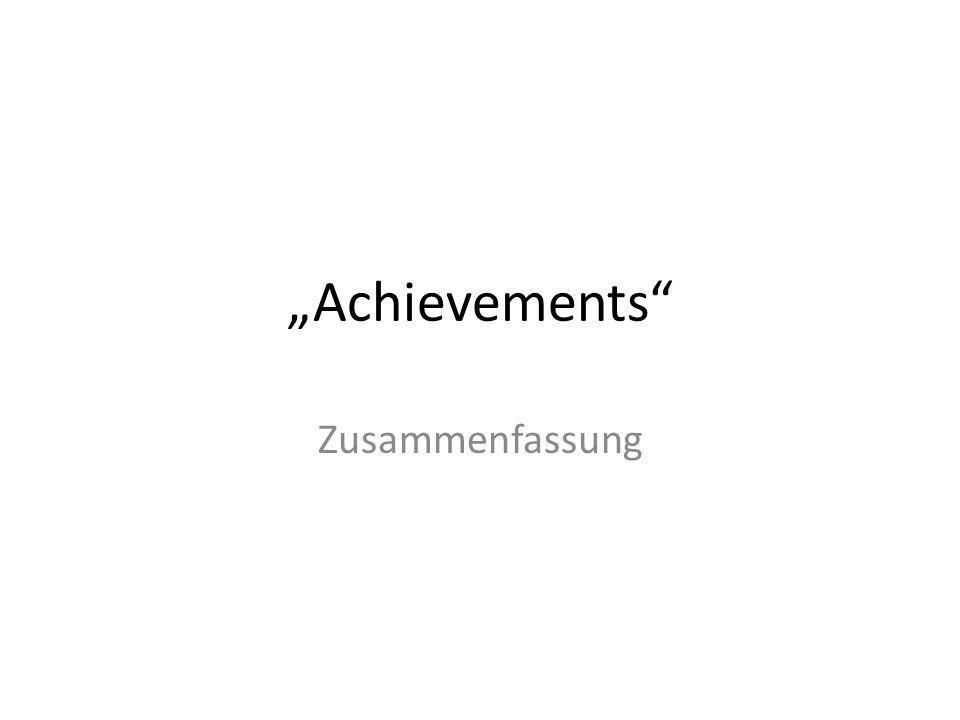 Auszeichnungen - Allgemein Es soll Auszeichnungen (Achievements) für vollbrachte Leistungen des einzelnen Spielers geben - diese sollen rundenübergreifend gewertet werden.