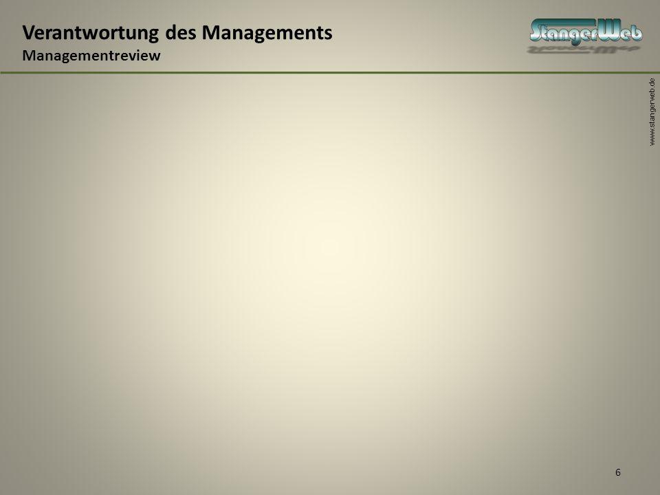 www.stangerweb.de 6 Verantwortung des Managements Managementreview