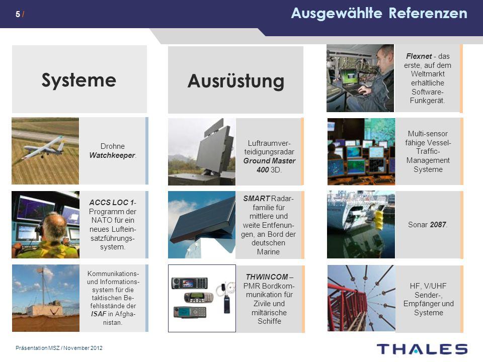 Präsentation MSZ / November 2012 Ausgewählte Referenzen Banken und Börsen nutzen Technologien von Thales, um ihre Transaktionen zu sichern.