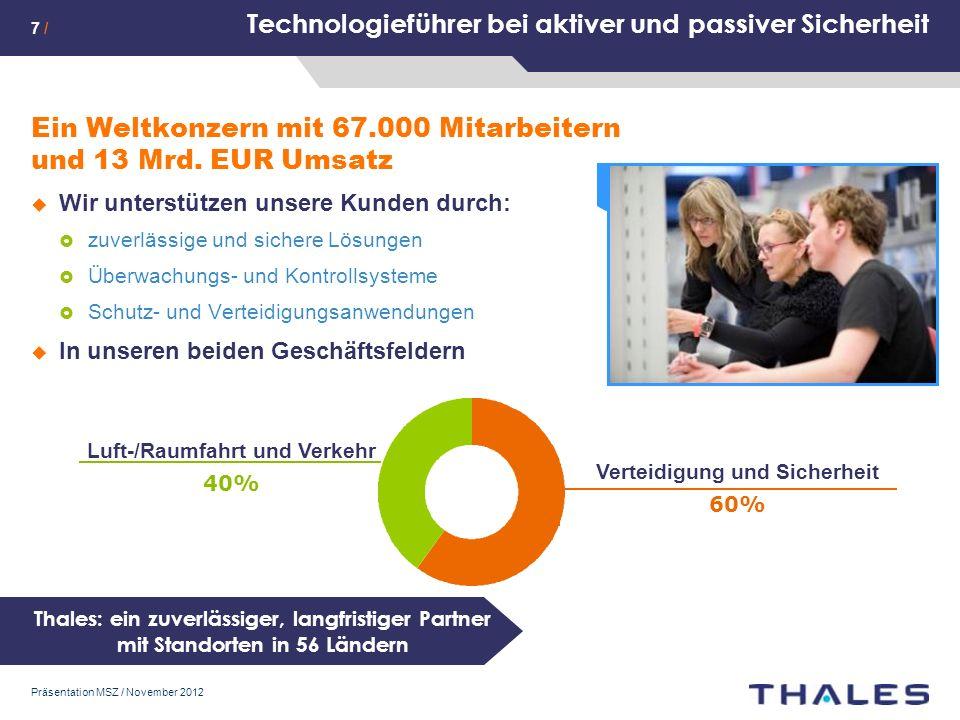 Präsentation MSZ / November 2012 Technologieführer bei aktiver und passiver Sicherheit Ein Weltkonzern mit 67.000 Mitarbeitern und 13 Mrd.