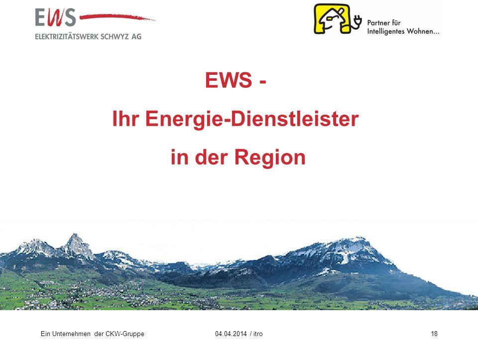 Ein Unternehmen der CKW-Gruppe EWS - Ihr Energie-Dienstleister in der Region 04.04.2014 / itro18