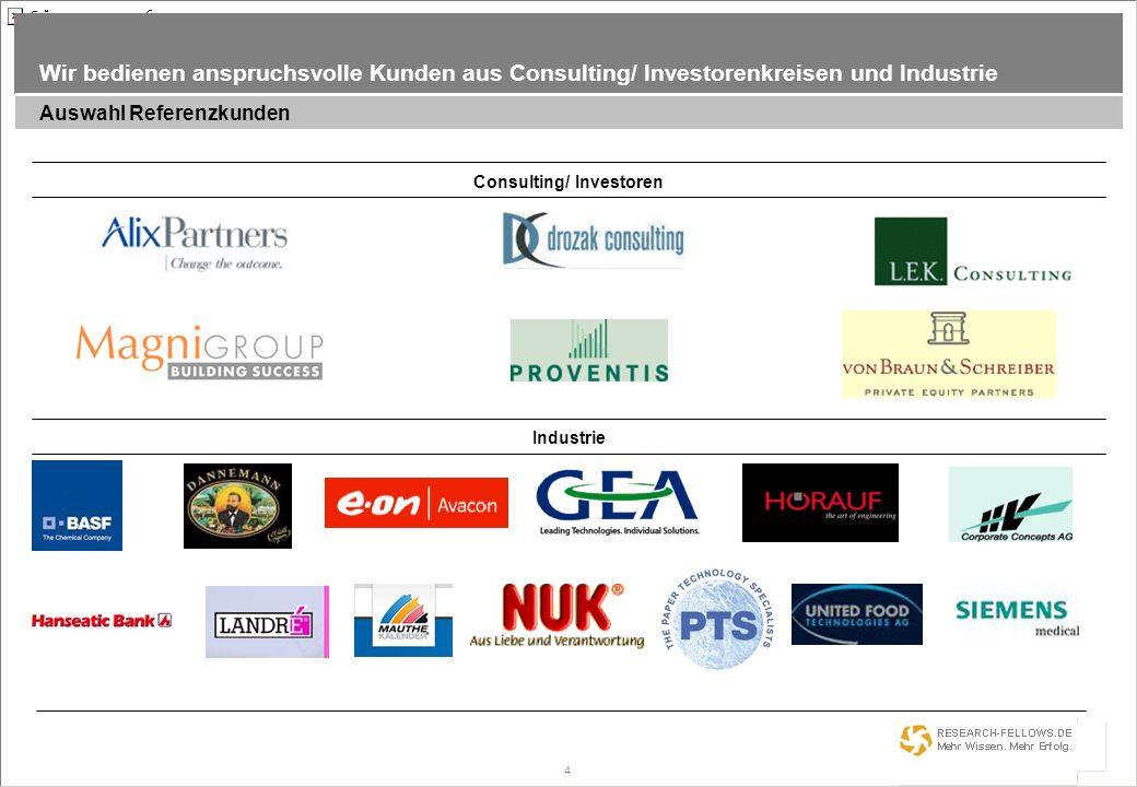 4 Wir bedienen anspruchsvolle Kunden aus Consulting/ Investorenkreisen und Industrie Auswahl Referenzkunden Consulting/ Investoren Industrie