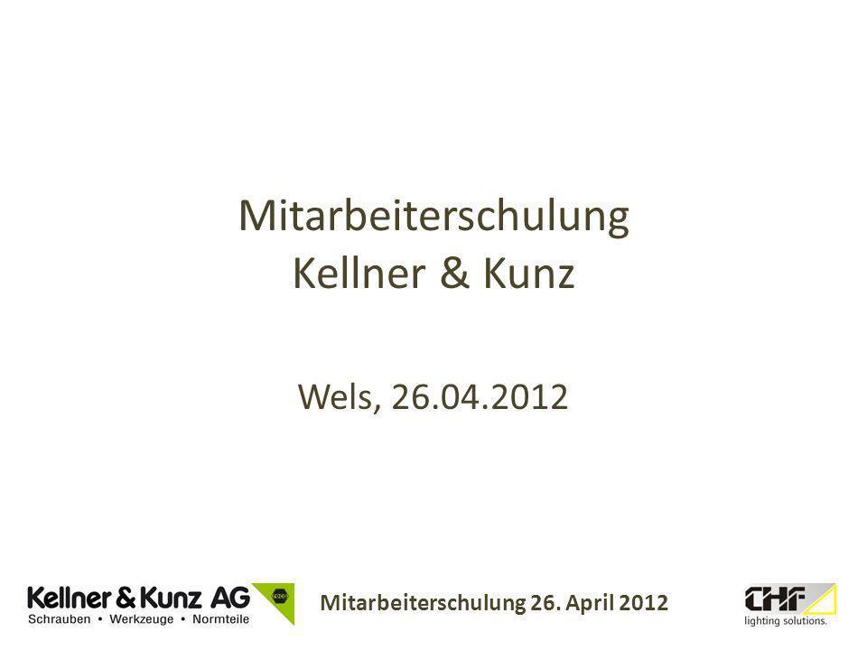 Mitarbeiterschulung 26. April 2012 Mitarbeiterschulung Kellner & Kunz Wels, 26.04.2012