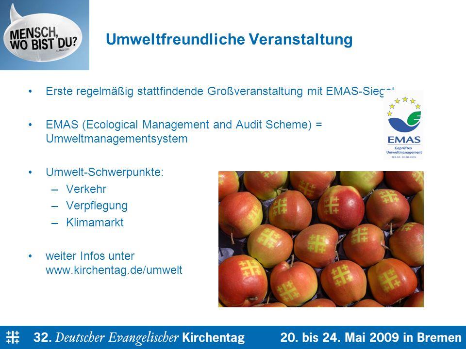Umweltfreundliche Veranstaltung Erste regelmäßig stattfindende Großveranstaltung mit EMAS-Siegel EMAS (Ecological Management and Audit Scheme) = Umweltmanagementsystem Umwelt-Schwerpunkte: –Verkehr –Verpflegung –Klimamarkt weiter Infos unter www.kirchentag.de/umwelt