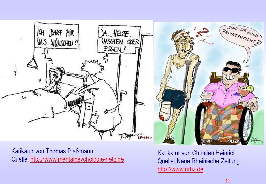 11 Karikatur von Christian Heinrici Quelle: Neue Rheinische Zeitung http://www.nrhz.de Karikatur von Thomas Plaßmann Quelle: http://www.mentalpsycholo