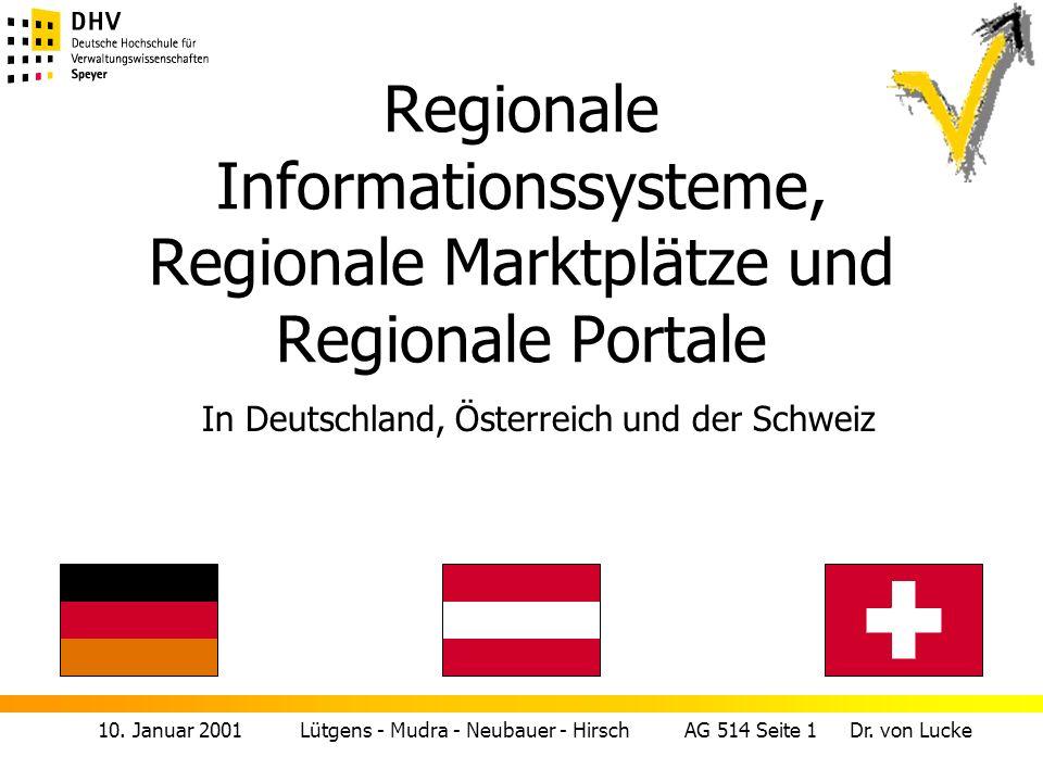 10. Januar 2001 Lütgens - Mudra - Neubauer - Hirsch AG 514 Seite 1 Dr. von Lucke Regionale Informationssysteme, Regionale Marktplätze und Regionale Po