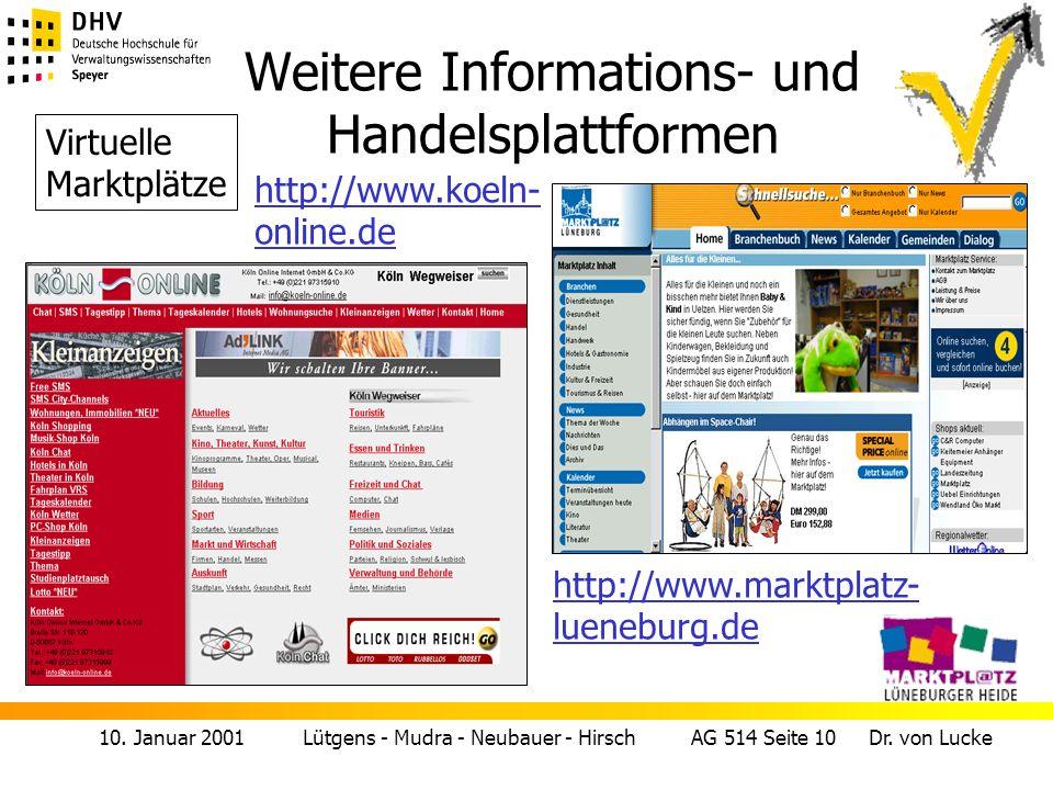 10. Januar 2001 Lütgens - Mudra - Neubauer - Hirsch AG 514 Seite 10 Dr. von Lucke Weitere Informations- und Handelsplattformen Virtuelle Marktplätze h