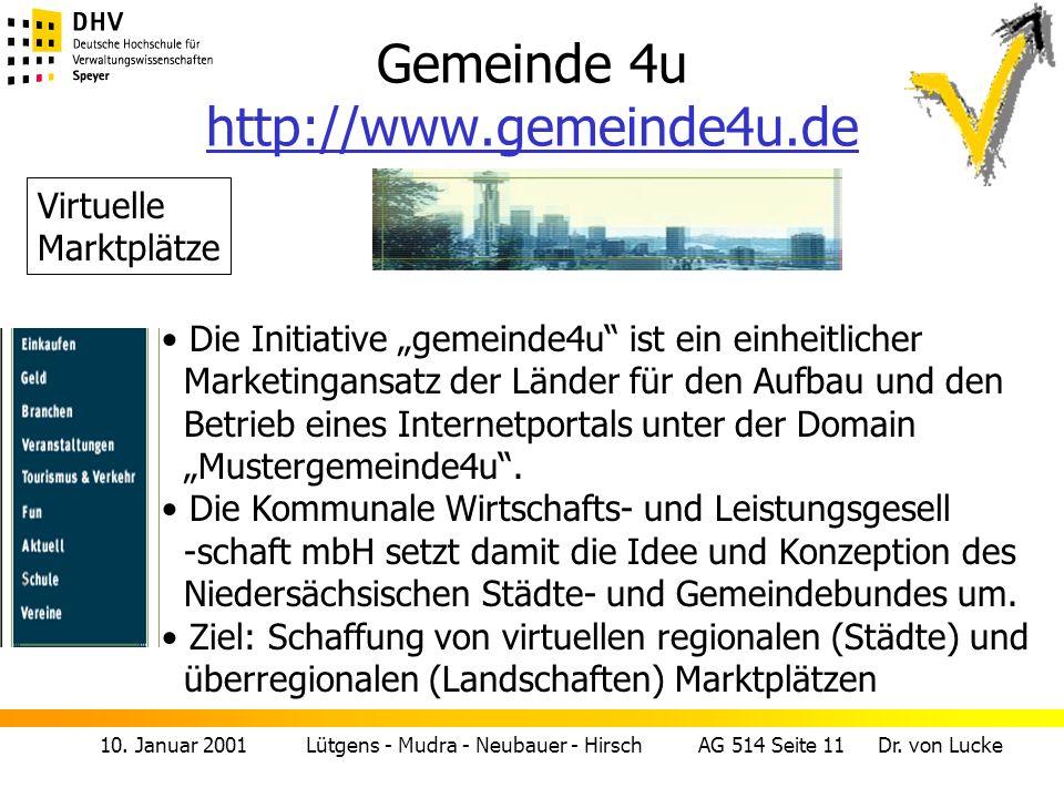 10. Januar 2001 Lütgens - Mudra - Neubauer - Hirsch AG 514 Seite 11 Dr. von Lucke Gemeinde 4u http://www.gemeinde4u.de http://www.gemeinde4u.de Virtue