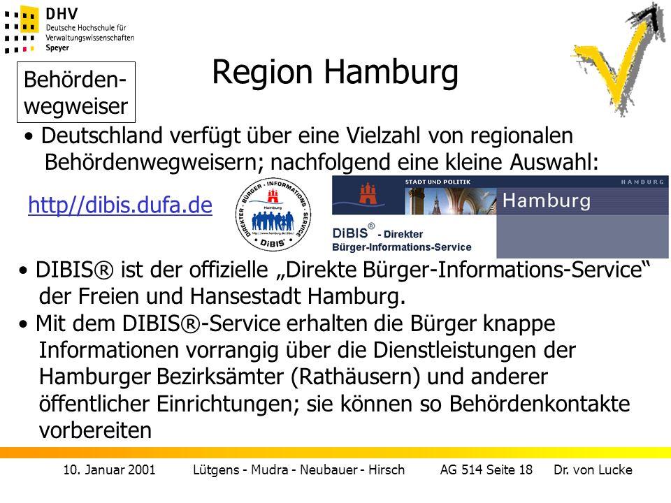 10. Januar 2001 Lütgens - Mudra - Neubauer - Hirsch AG 514 Seite 18 Dr. von Lucke Region Hamburg Behörden- wegweiser Deutschland verfügt über eine Vie
