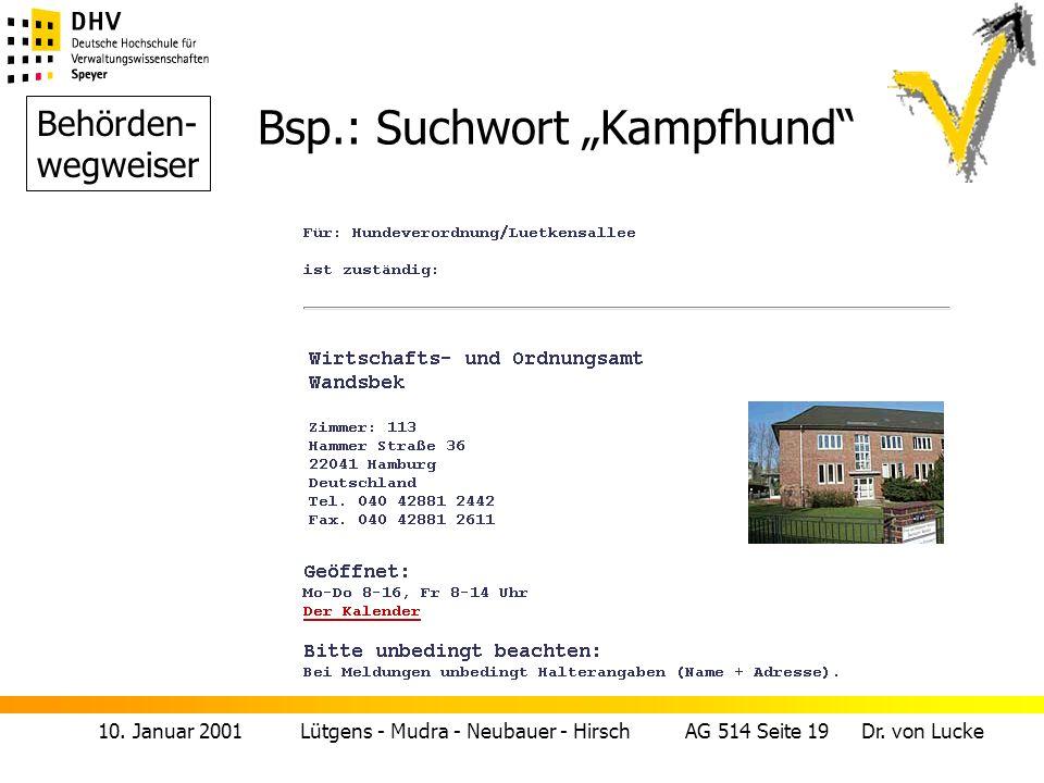 10. Januar 2001 Lütgens - Mudra - Neubauer - Hirsch AG 514 Seite 19 Dr. von Lucke Bsp.: Suchwort Kampfhund Behörden- wegweiser