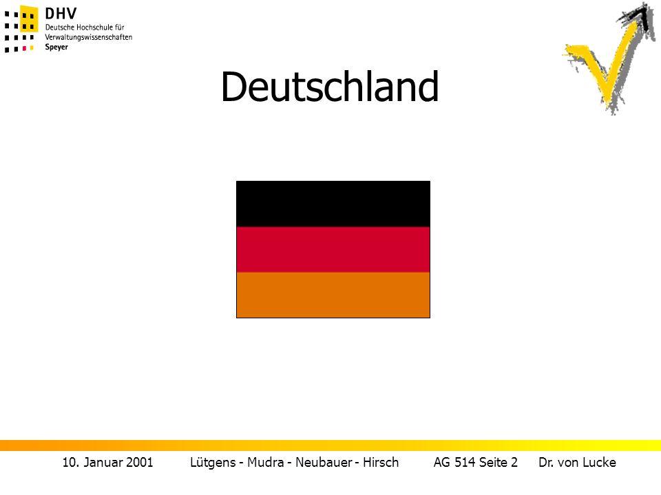 10. Januar 2001 Lütgens - Mudra - Neubauer - Hirsch AG 514 Seite 2 Dr. von Lucke Deutschland