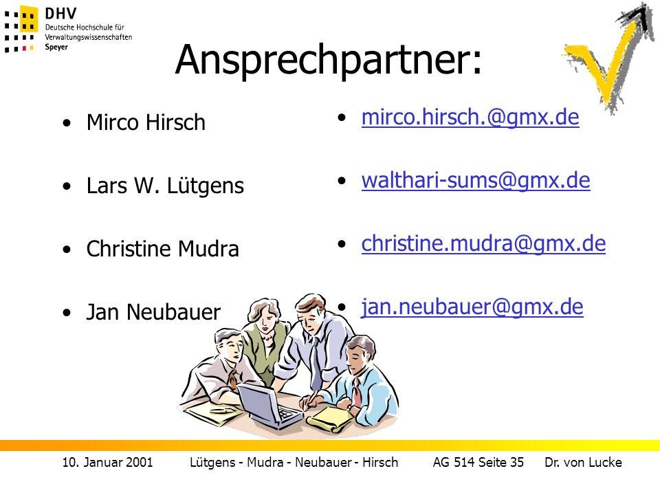 10. Januar 2001 Lütgens - Mudra - Neubauer - Hirsch AG 514 Seite 35 Dr. von Lucke Ansprechpartner: Mirco Hirsch Lars W. Lütgens Christine Mudra Jan Ne