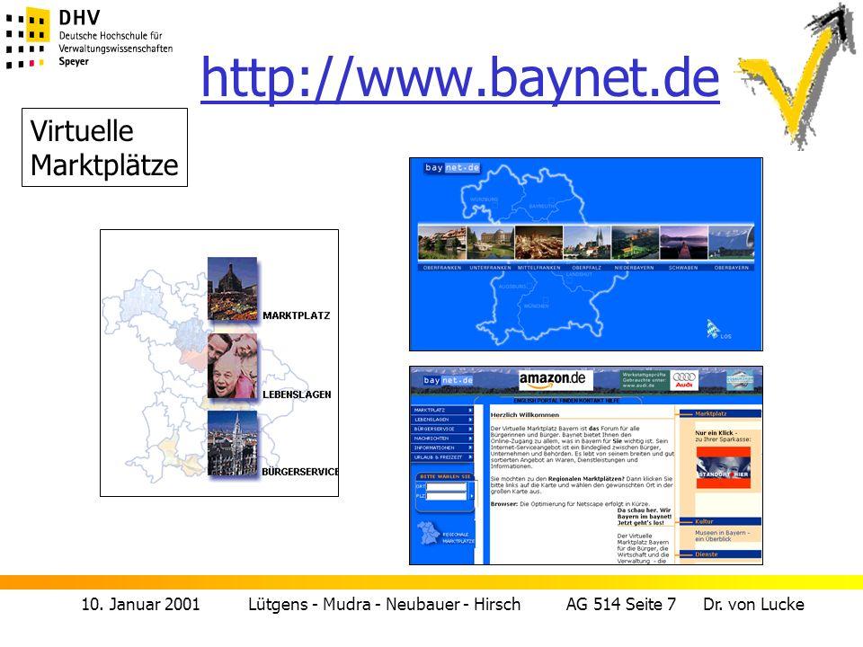 10. Januar 2001 Lütgens - Mudra - Neubauer - Hirsch AG 514 Seite 7 Dr. von Lucke http://www.baynet.de Virtuelle Marktplätze