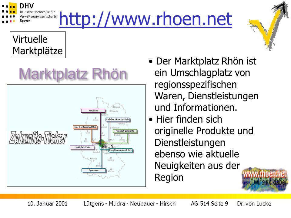 10. Januar 2001 Lütgens - Mudra - Neubauer - Hirsch AG 514 Seite 9 Dr. von Lucke http://www.rhoen.net Der Marktplatz Rhön ist ein Umschlagplatz von re