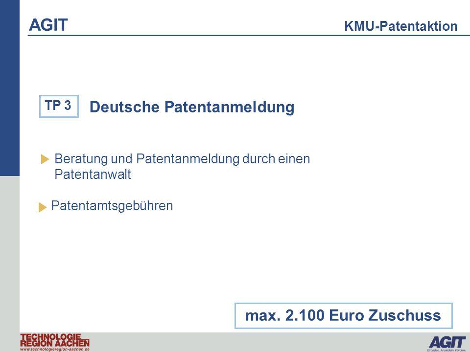 Deutsche Patentanmeldung Beratung und Patentanmeldung durch einen Patentanwalt Patentamtsgebühren max. 2.100 Euro Zuschuss TP 3 AGIT KMU-Patentaktion