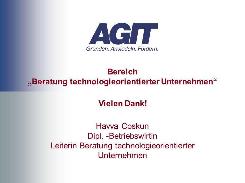 Bereich Beratung technologieorientierter Unternehmen Havva Coskun Dipl. -Betriebswirtin Leiterin Beratung technologieorientierter Unternehmen Vielen D