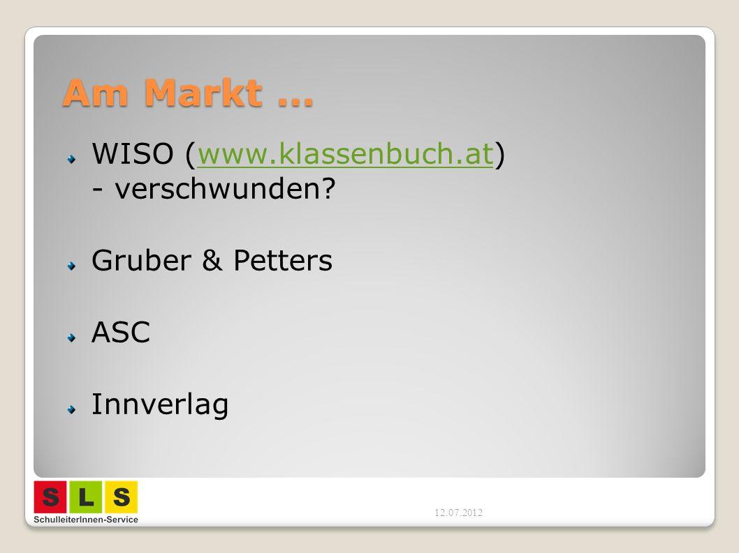 Am Markt … WISO (www.klassenbuch.at) - verschwunden? www.klassenbuch.at Gruber & Petters ASC Innverlag 12.07.2012