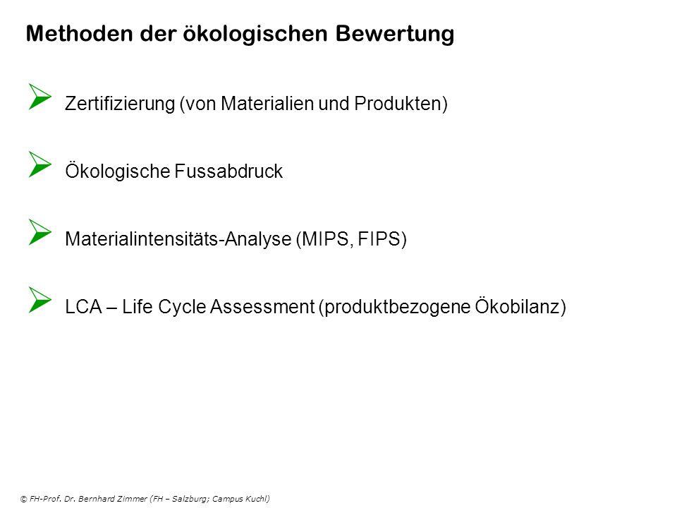 © FH-Prof. Dr. Bernhard Zimmer (FH – Salzburg; Campus Kuchl) Methoden der ökologischen Bewertung Zertifizierung (von Materialien und Produkten) Ökolog