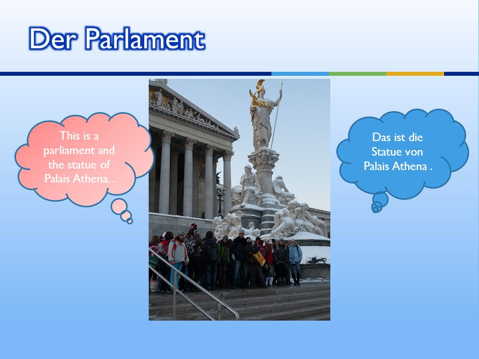 Das ist die Statue von Palais Athena. This is a parliament and the statue of Palais Athena..