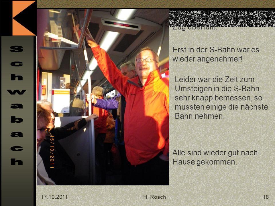 17.10.2011H. Rösch18 Auch am Rückweg war der Zug überfüllt.