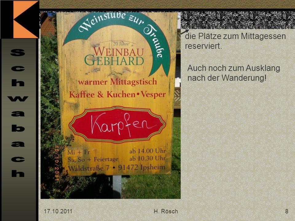 17.10.2011H. Rösch8 Hier hat Gerhard Schildbach die Plätze zum Mittagessen reserviert.