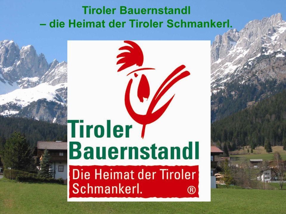 Tiroler Bauerndstandl® – 02 Der Spezialist für die besten bäuerlich-handwerklichen Schmankerl aus der Europaregion Tirol.