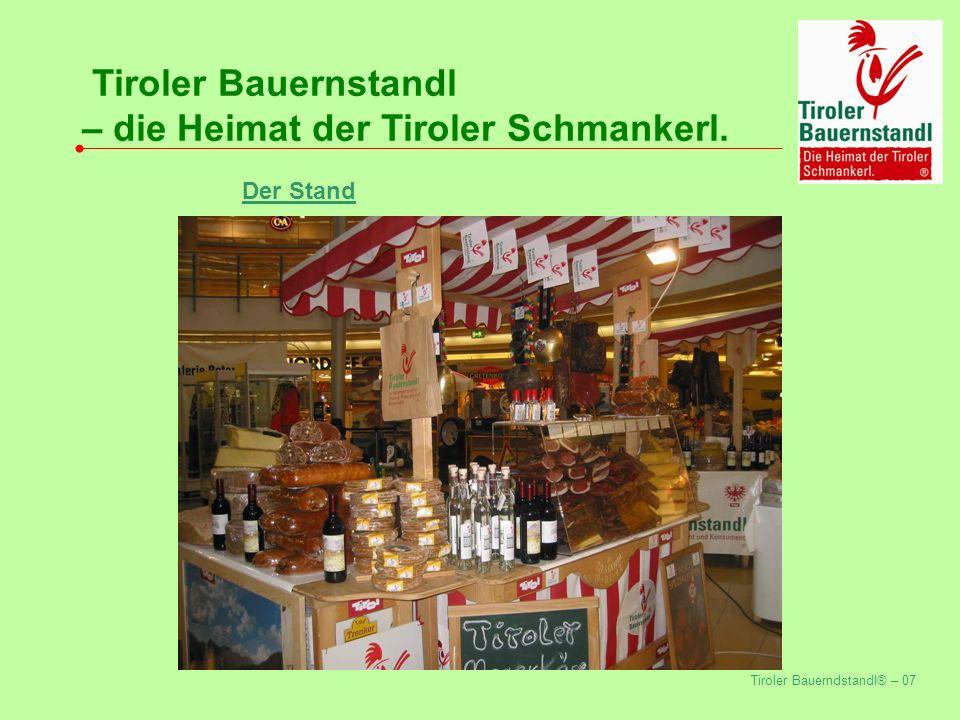 Tiroler Bauerndstandl® – 07 Tiroler Bauernstandl – die Heimat der Tiroler Schmankerl. Der Stand
