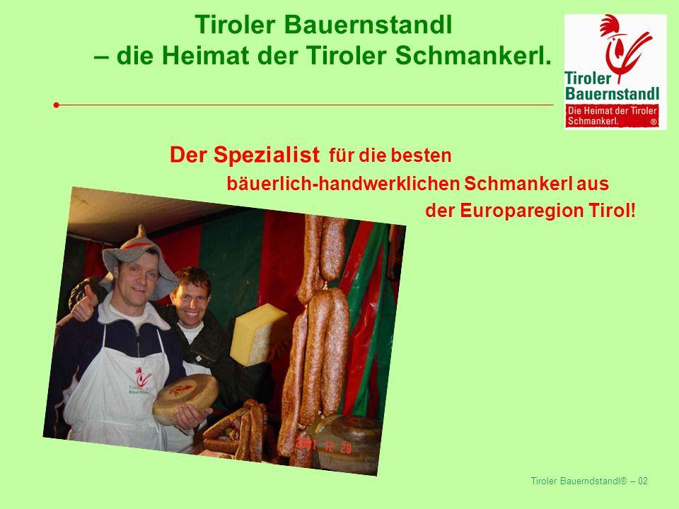 Tiroler Bauerndstandl® – 02 Tiroler Bauernstandl – die Heimat der Tiroler Schmankerl.